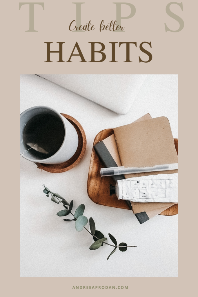Andreea-Prodan-create-better-habits-683x1024 3 Steps to Creating Better Habits PERSONAL GROWTH