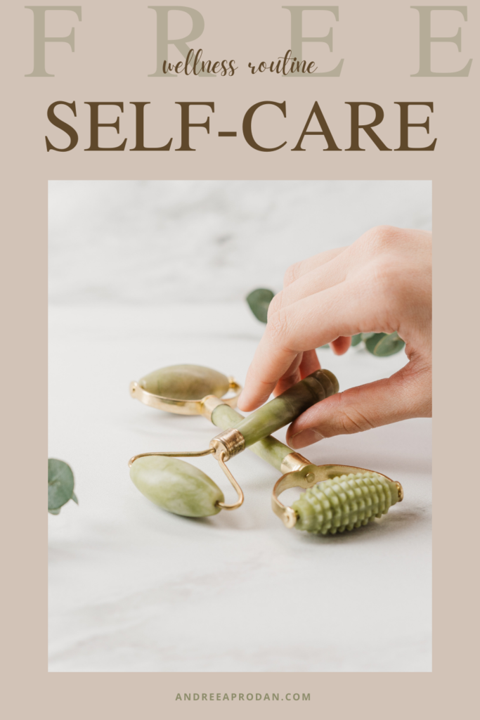 Andreea-Prodan-pinterest-683x1024 FREE SELF-CARE IDEAS FOR YOUR WELLNESS ROUTINE LIFESTYLE