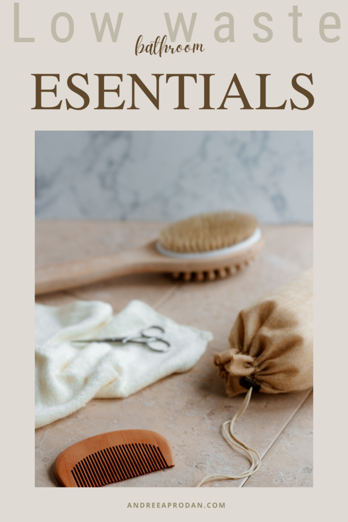 low-waste-barthroom-essentials-andreea-prodan-683x1024 LOW WASTE BATHROOM ESSENTIALS LIFESTYLE