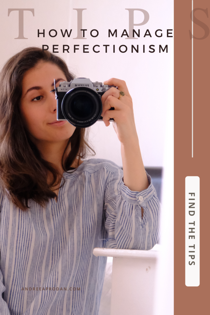 Andreea-Prodan-PERFECTIONISM-683x1024 HOW TO DEAL WITH PERFECTIONISM PERSONAL GROWTH